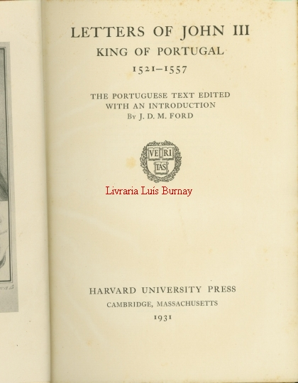 Letters of John III King of Portugal 1521-1557 / the postuguese text edited with an introduction by...
