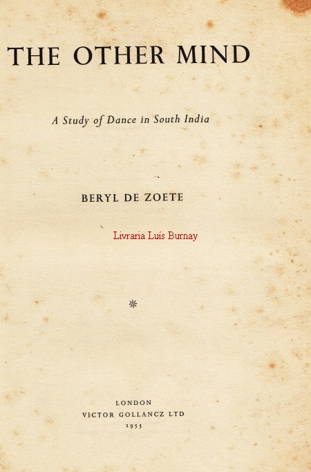 The other Mind : A study of Dance in South India / Beryl de Zoete